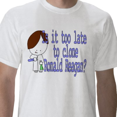 Is_it_too_late_to_clone_ronald_reagan_tshirt-p235349278342651301z7tqq_400